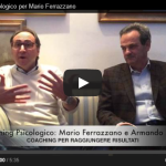 Business Coaching Psicologico per ottenere più risultati: Armando Pintus con Mario Ferrazzano
